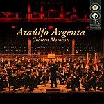 Ataulfo Argenta Argenta - Greatest Moments
