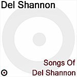 Del Shannon Songs Of Del Shannon