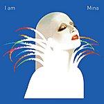 Mina I Am Mina