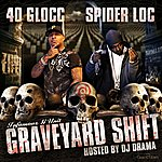 40 Glocc Graveyard Shift Hosted By Dj Drama
