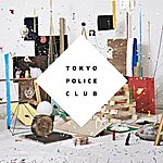 Tokyo Police Club Champ (Deluxe Edition)