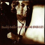 Buddy Miller Your Love And Other Lies