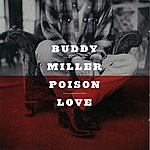 Buddy Miller Poison Love