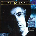 Tom Russell Song Of The West - The Cowboy Collection