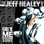 The Jeff Healey Band Get Me Some