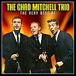 Chad Mitchell Trio The Very Best Of The Chad Mitchell Trio
