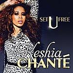 Keshia Chanté Set U Free - Single