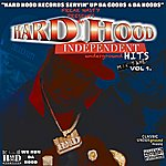 Freak Nasty Hard Hood Independent Underground Hits: Mix Tape, Vol. 1
