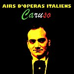 Enrico Caruso Airs D'operas Italiens