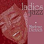 Marlene Dietrich Ladies In Jazz - Marlene Dietrich