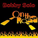 Bobby Solo On The Road