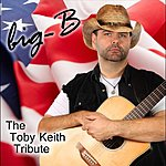Big B The Toby Keith Tribute