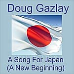 Doug Gazlay A Song For Japan (A New Beginning)