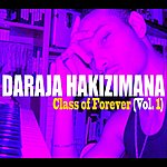 Daraja Hakizimana Class Of Forever, Vol. 1 (Greatest Hits)