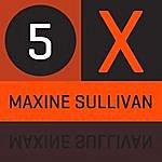 Maxine Sullivan 5 X Maxine Sulivan