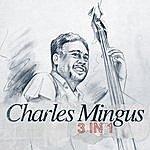 Charles Mingus 3 In 1
