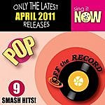 Off The Record April 2011 Pop Smash Hits