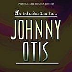 Johnny Otis An Introduction To….Johnny Otis