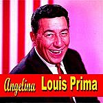 Louis Prima Angelina
