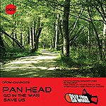 Pan Head Go In The War / Save Us