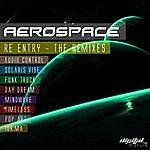 Aerospace Aerospace - Re Entry The Remixes