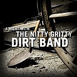 Nitty Gritty Dirt Band A Night With