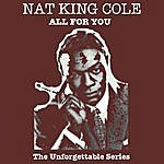 Nat King Cole All For You - The Unforgettable Series