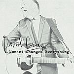 David Gray A Moment Changes Everything - Single