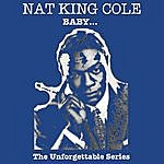 Nat King Cole Baby - The Unforgettable Series