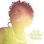 Ayiesha Woods Love Like This