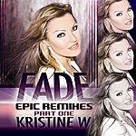 Kristine W Fade: The Epic Remixes (Part 1)