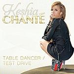 Keshia Chanté Table Dancer / Test Drive - Digital 45