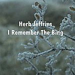 Herb Jeffries I Remember The Bing