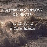 Hollywood Symphony Orchestra On The Beach & Other Themes