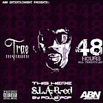 Trae 48 Hours (S.L.A.B.-Ed By Pollie Pop)