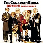 The Canadian Brass Bolero & Other Classical Blockbusters