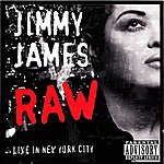 Jimmy James Jimmy James Raw