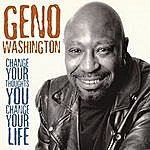 Geno Washington Change Your Thoughts You Change Your Life