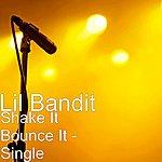 Lil Bandit Shake It Bounce It - Single