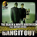 Black & White Brothers Bang It Out (Feat. Brian Lucas)