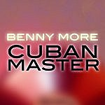 Beny Moré Benny More - Cuban Master