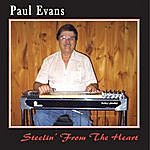 Paul Evans Steelin' From The Heart