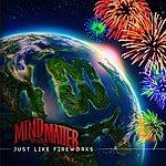 Mind Over Matter Just Like Fireworks