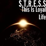 Stress This Is Loyal Life