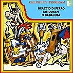 City Children's Program: Braccio DI Ferro / Sandokan / O Babaluba