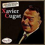 Xavier Cugat Canciones Con Historia: Xavier Cugat