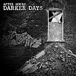 Afterhours Darker Days
