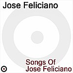 José Feliciano Songs Of Jóse Feliciano