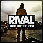 A Rival Lock Off The Rave Ep