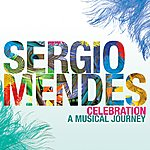 Sergio Mendes Celebration: A Musical Journey